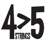 4 Strings is greater than 5 - bass player