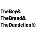 The Boy, The Bread, and The Dandelion