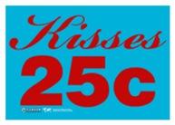 Kisses 25c