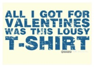 Lousy Valentines Day T-Shirt