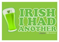 Irish I Had Another