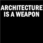 architecture is a weapon