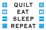 Quilt, Eat, Sleep, Repeat