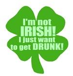I'm Not Irish Beer Humor T-shirts Gifts