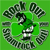 Rock Out With Your Shamrock Out  T-shirts