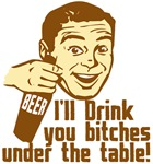 Drink You Bitches Under The Table
