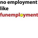 Funemployed - No Employment Like (smiley)