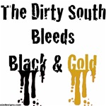 The Dirty South Bleeds Black & Gold