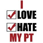 I Love/Hate My PT