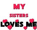 My SISTERS Loves Me