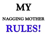 My NAGGING MOTHER Rules!