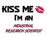 Kiss Me I'm a INDUSTRIAL RESEARCH SCIENTIST