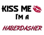 Kiss Me I'm a HABERDASHER