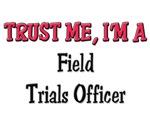 Trust Me I'm a Field Trials Officer