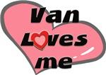 van loves me