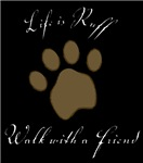 Life is Ruff (Dark)