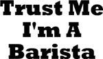 Trust Me I'm A Barista