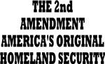 THE 2nd AMENDMENT AMERICAS ORIGINAL HOMELAND SECUR