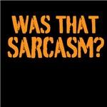 Was that sarcasm?