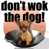 Don't Wok The Dog!