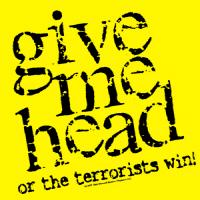 Give Me Head...