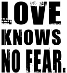 LOVE KNOWS NO FEAR