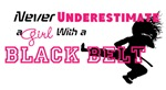 Never underestimat a GIRL with a BLACK BELT