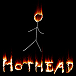 Hothead.