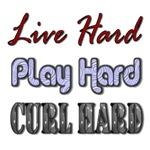Live Hard...