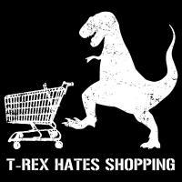 T-Rex Hates Shopping