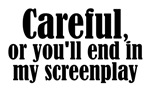 Careful... screenplay