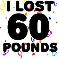 I Lost 60 Pounds!