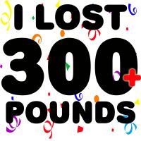 I Lost 300+ Pounds!