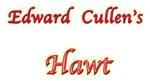 Edward Cullen's Hawt