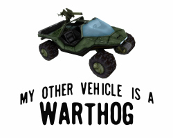 My Other Vehicle is a Warthog