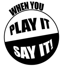 When You Play It - Say It!