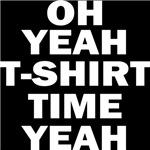 t shirt time yeah