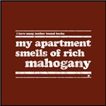 My Apartment Smells of Rich Mahogany