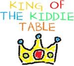 KING OF THE KIDDIE TABLE