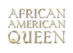 African American Queen