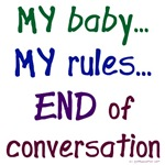 My baby, my rules, no convo