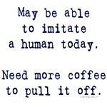 Imitate human with coffee