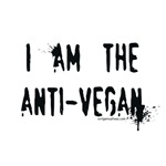 Am the Anti-Vegan