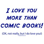 Love you more than comics