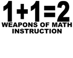 This is the perfect gift for that math teacher you know.  1+1=2 Weapons of Math Instruction.  A simple math equation is a powerful thing.  Good thing that the math geek in you knows what an equation is for.