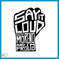 Say It Loud Morenos