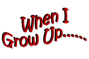 When I Grow Up.......
