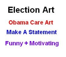 Elections: And Obama Care Art