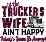 If the Trucker's Wife Ain't Happy