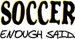 Soccer - Enough Said.